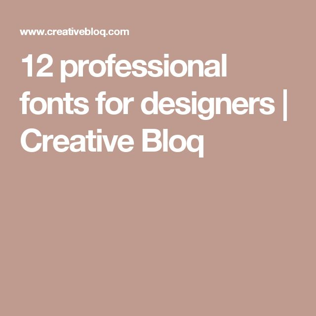 12 professional fonts for designers | Creative Bloq