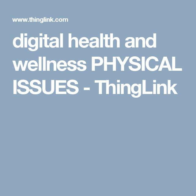 digital health and wellness PHYSICAL ISSUES - ThingLink