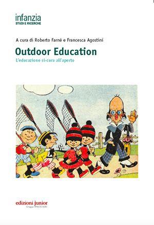 Outdoor education : l'educazione si-cura all'aperto / a cura di Roberto Farné e Francesca Agostini ; [autori, Francesca Agostini... (et al.)]