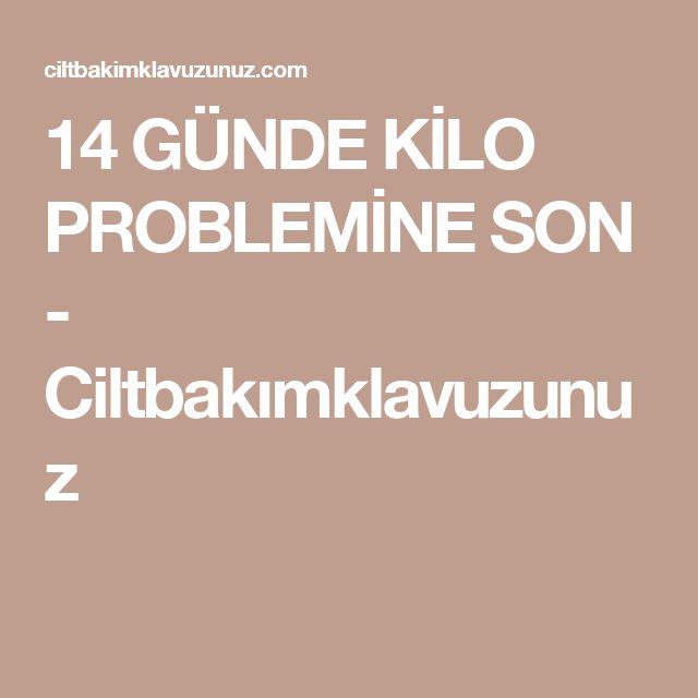 14 GÜNDE KİLO PROBLEMİNE SON - Ciltbakımklavuzunuz