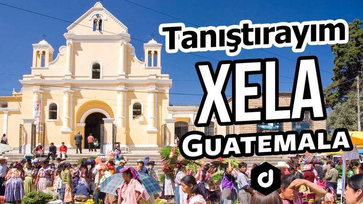 Tanıştırayım I Guatemala - Quetzaltenango