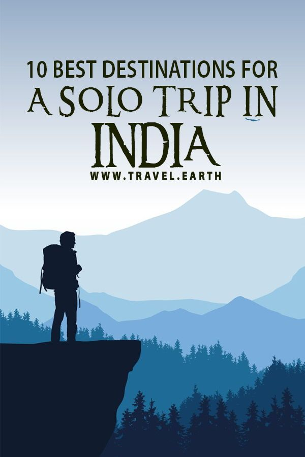 10 Best Destinations For A Solo Trip In India Solo Travel Trip Amazing Destinations