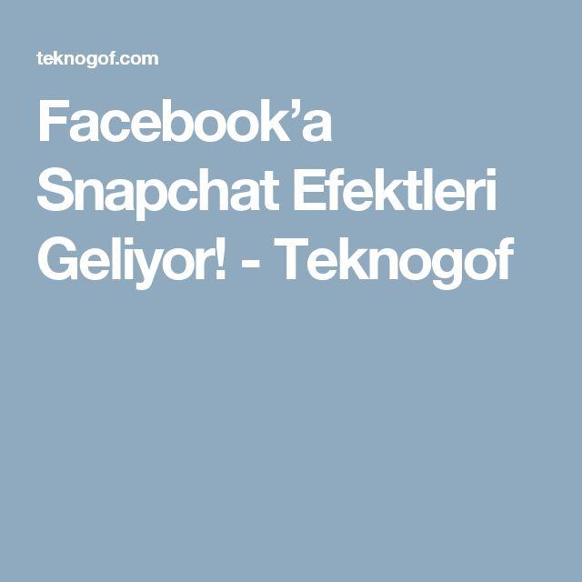 Facebook'a Snapchat Efektleri Geliyor! - Teknogof