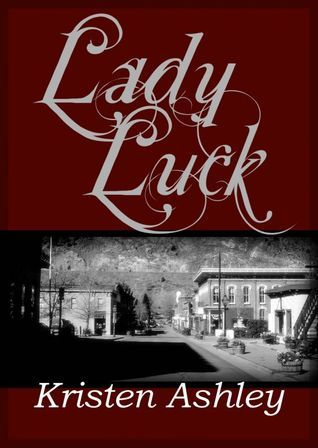 Lady Luck by Kristen Ashley (Goodreads Author) Since birth, Lexie Berry has had only misfortune. Stranded at an early age, she had an unpleasant adolescence and a beau who was killed. Presently the excellent, snazzy Lexie is resolved to change her fortunes and her life. In any case, first she must follow through on a guarantee: to get Ty Walker from jail. One take a gander at the perfect ex-convict and Lexie knows she's in a bad position and as of now contemplating going out for a stroll on…
