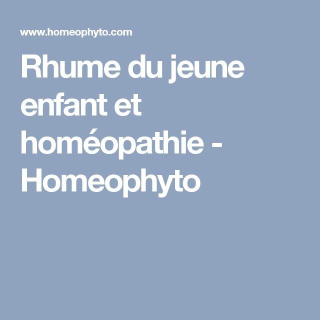 Rhume du jeune enfant et homéopathie - Homeophyto