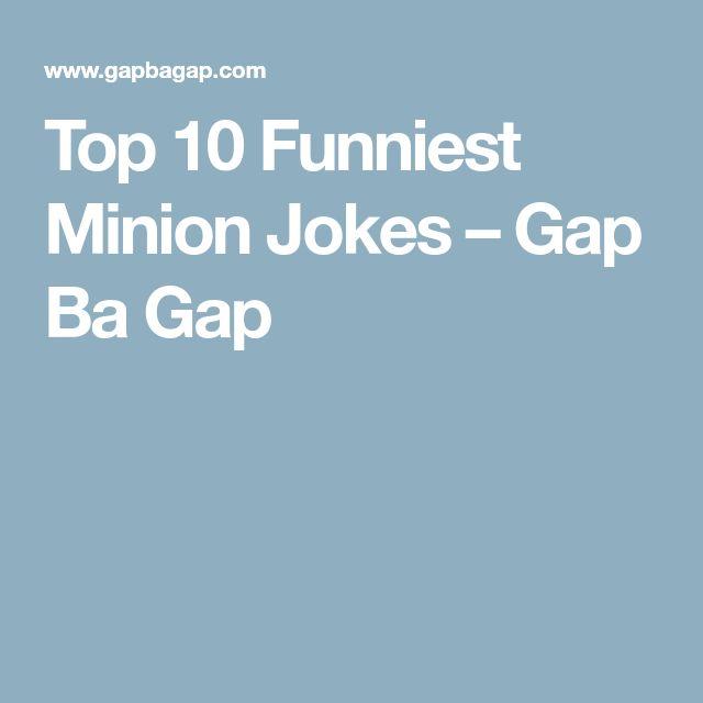 Top 10 Funniest Minion Jokes – Gap Ba Gap