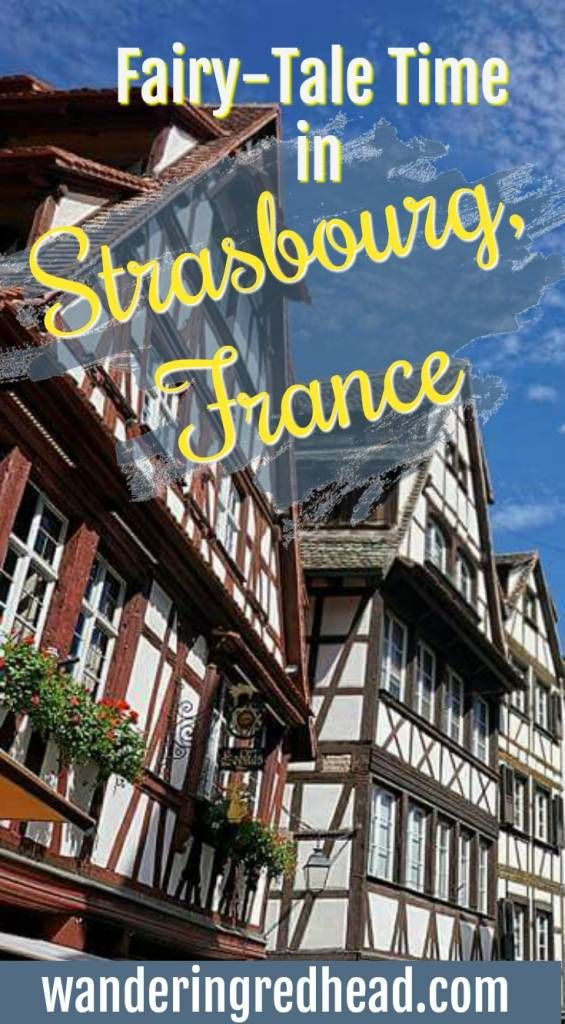 Walk Through a Fairy Tale and Visit Strasbourg France
