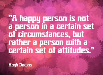 A Happy Person is not a person in a certain set of circumstances; but rather a person with a certain set of attitudes. – Hugh Downs: Happy Thoughts, Attitude, Wisdom, Inspirational Quotes, Quotes Sayings, Happiness, Inspirational Thoughts, Happy Person, Inspiration Quotes