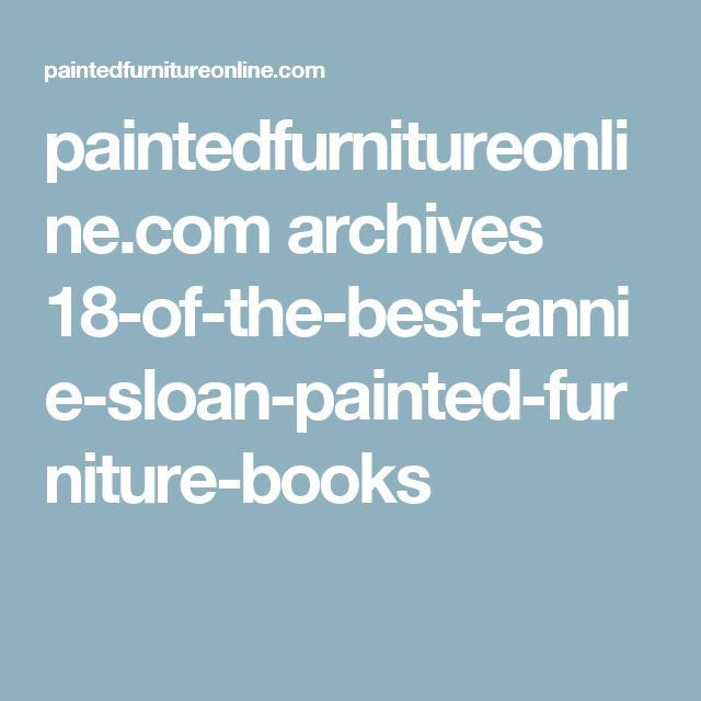 paintedfurnitureonline.com archives 18-of-the-best-annie-sloan-painted-furniture-books
