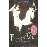 Tipping the Velvet: A Novel (Paperback)By Sarah Waters