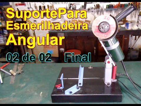 Suporte de Esmerilhadeira Angular - Final - YouTube