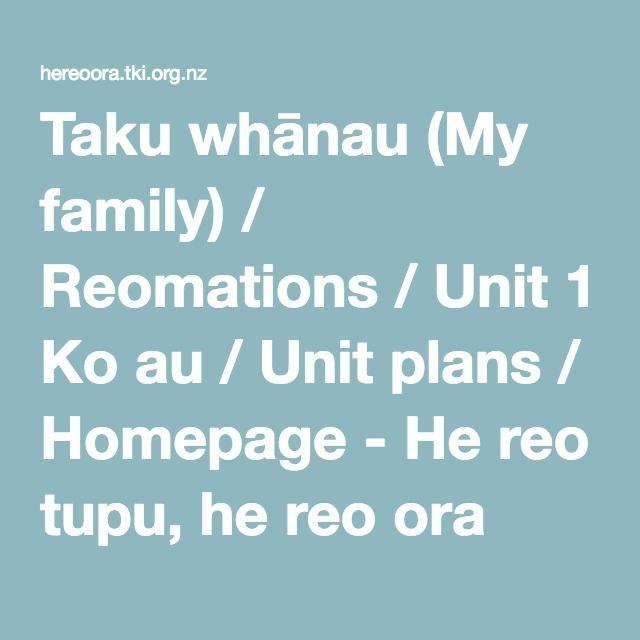 Taku whānau (My family) / Reomations / Unit 1 Ko au / Unit plans / Homepage - He reo tupu, he reo ora