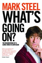 Review: What's going on? by Mark Steel | Books | The Guardian
