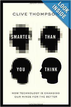 Smarter Than You Think: How Technology is Changing Our Minds for the Better: Clive Thompson: 9781594204456: Amazon.com: Books