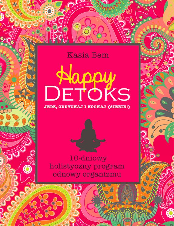 HAPPY DETOKS Kasia Bem - Nieprzyzwoicie naturalny sklep dla kobiet lubiących…