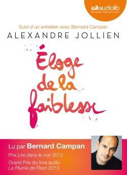 """""""Eloge de la faiblesse"""" d'Alexandre Jollien, lu par Bernard Campan.  La connaissance qu'a Bernard Campan d'Alexandre Jollien lui permet d'exploiter toutes les nuances d'un texte aussi généreux et sensible qu'intelligent."""