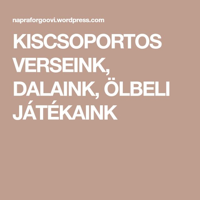 KISCSOPORTOS VERSEINK, DALAINK, ÖLBELI JÁTÉKAINK