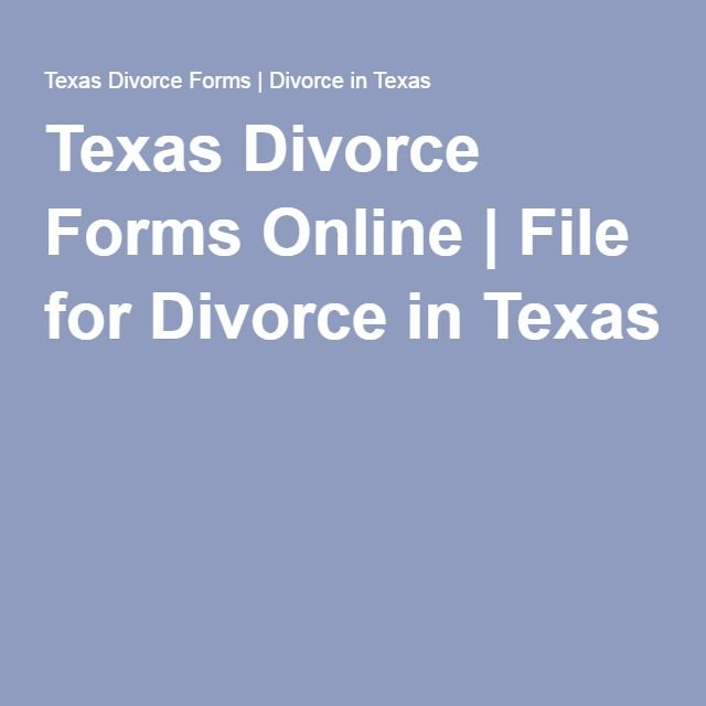 Texas Divorce Forms Online | File for Divorce in Texas