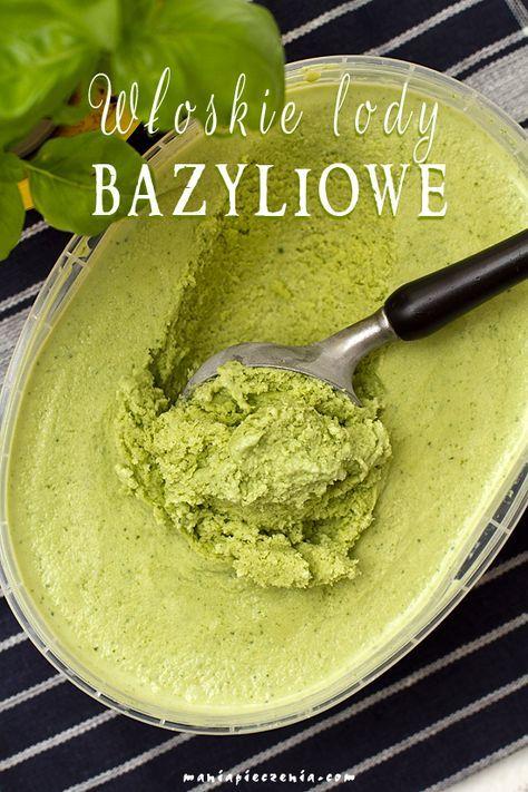 Włoskie lody bazyliowe - również bez maszyny! / italian basil ice cream (gelato al basilico)