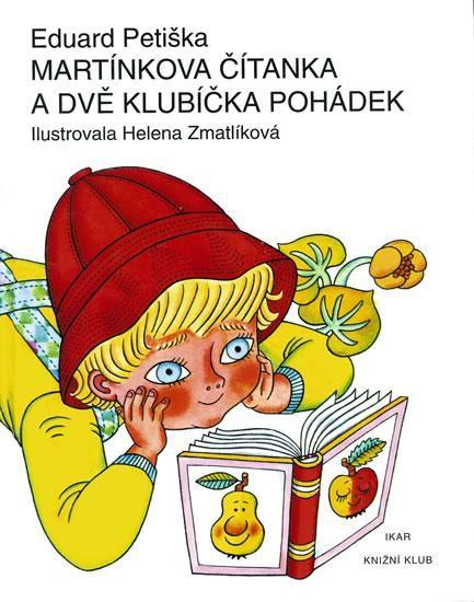 book Martínkova čítanka a dvě klubíčka pohádek by Petiška, Eduard; il. by Helena Zmatlikova
