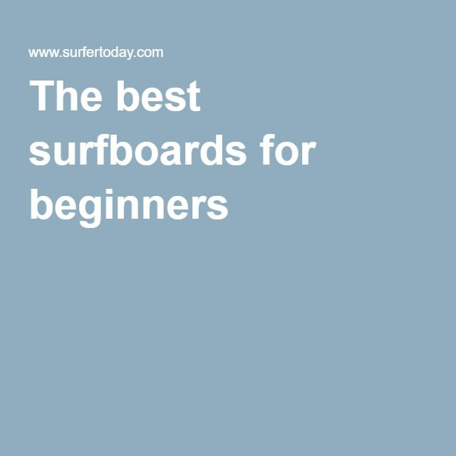 The best surfboards for beginners