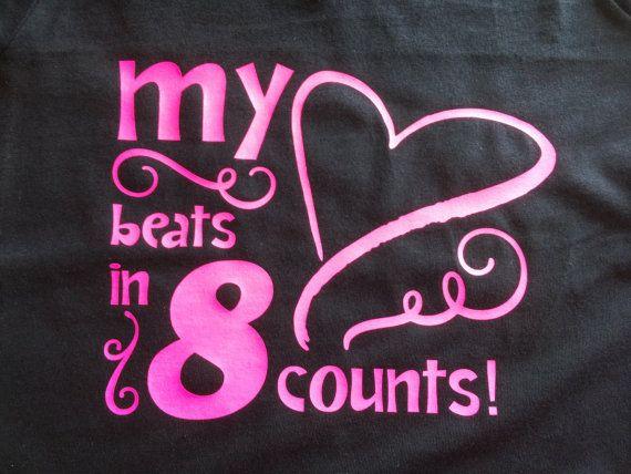 My Heart Beats in 8 Counts  Dance Shirt  by PolkadotLadybugs