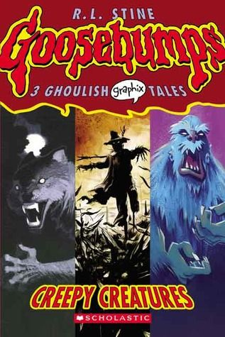 """""""Goosebumps Graphix: Creepy creatures"""", by R.L. Stine - Creepy creatures are howling, growling, and on the prowl in this cool new Graphix anthology adapted and illustrated by three acclaimed comic artists."""
