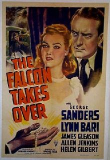 The Falcon Takes Over (The Falcon Steps Out). George Sanders, Lynn Bari, James Gleason, Allen Jenkins. Directed by Irving Reis. RKO Radio Pictures. 1942