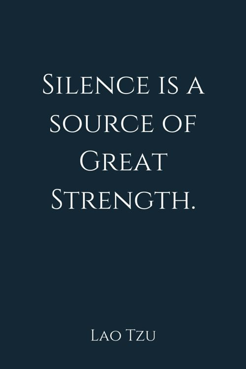 Yes we learn more from being silent than any other means. Listen to the voice within. It teaches us everything we need to know and it's from there that we draw great strength.
