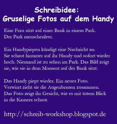 Kreatives Schreiben: Gruselige Fotos auf dem Smartphone  Schreibidee, Schreibaufgaben, Writing Prompts auf schreib-workshop.blogspot.de