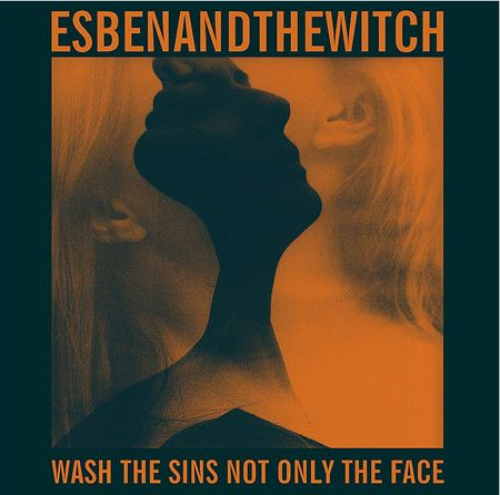 Esben And The Witch - Wash The Sins Not Only The Face (CD, Album) at Discogs