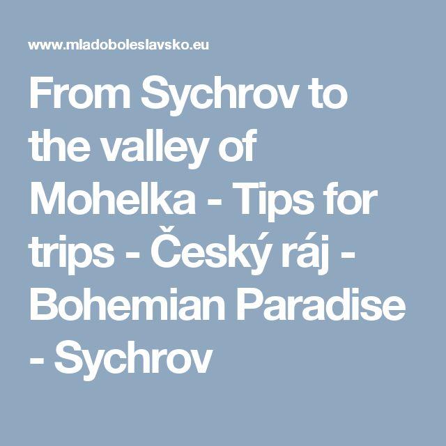 From Sychrov to the valley of Mohelka - Tips for trips - Český ráj - Bohemian Paradise - Sychrov
