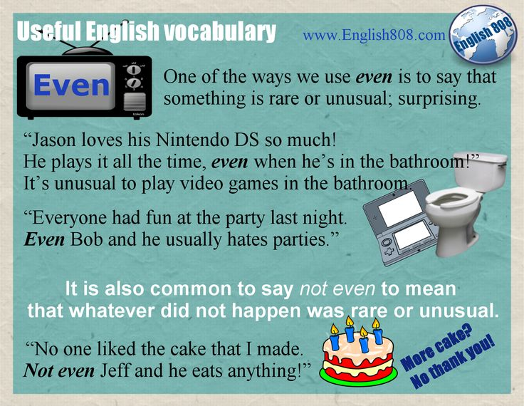 Learn a common use for the word 'EVEN.'  http://www.5simpleenglishtips.com/