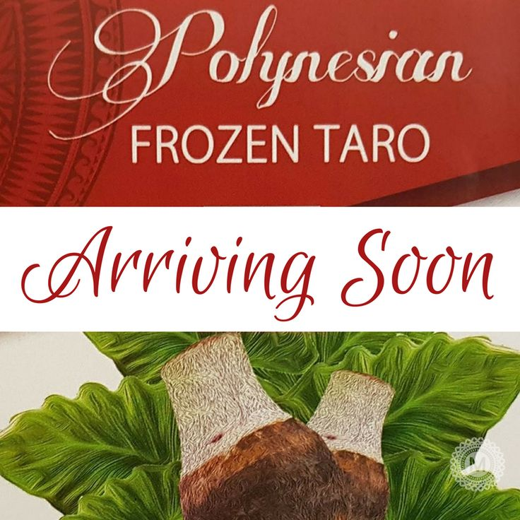 Polynesian Frozen Taro Arriving Soon