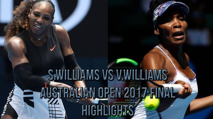 Serena Williams vs Venus Williams - Australian Open 2017 Final (Highligh...