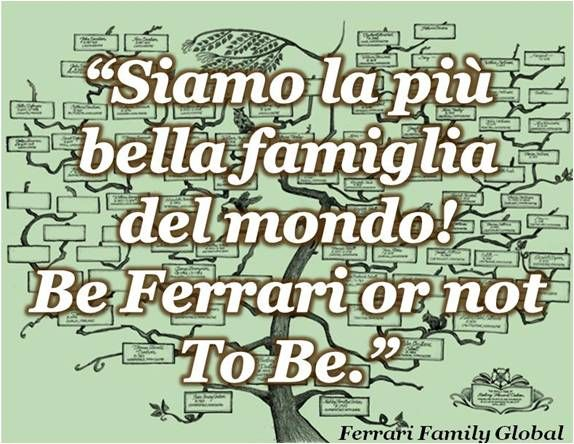 A really proud Ferrari Family person quoted here!  #FerrariFamilyquotes #FFquotes Discover