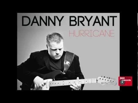 Danny Bryant SUNDAY 14TH SEPTEMBER 2014 - STARTS 8PM  Danny Bryant Hurricane Album Preview
