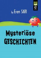 Mysteriöse  GESCHICHTEN, an ebook by Eren Sarı at Smashwords