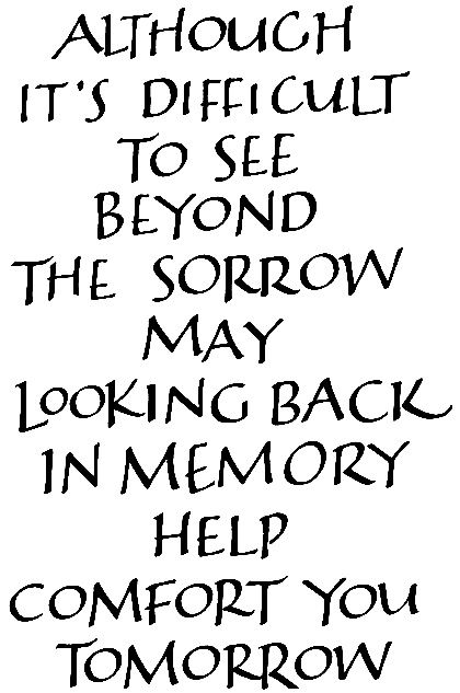Beyond the Sorrow (Never know what to write on sympathy cards - this would be nice)