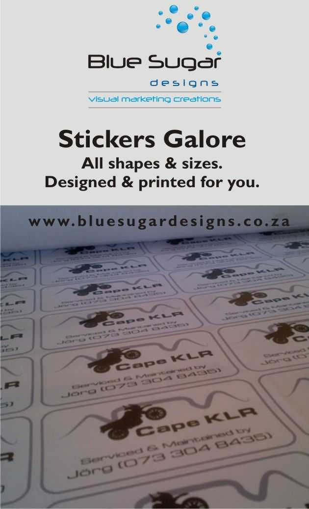 We do round stickers, square stickers, all different shapes and size stickers.