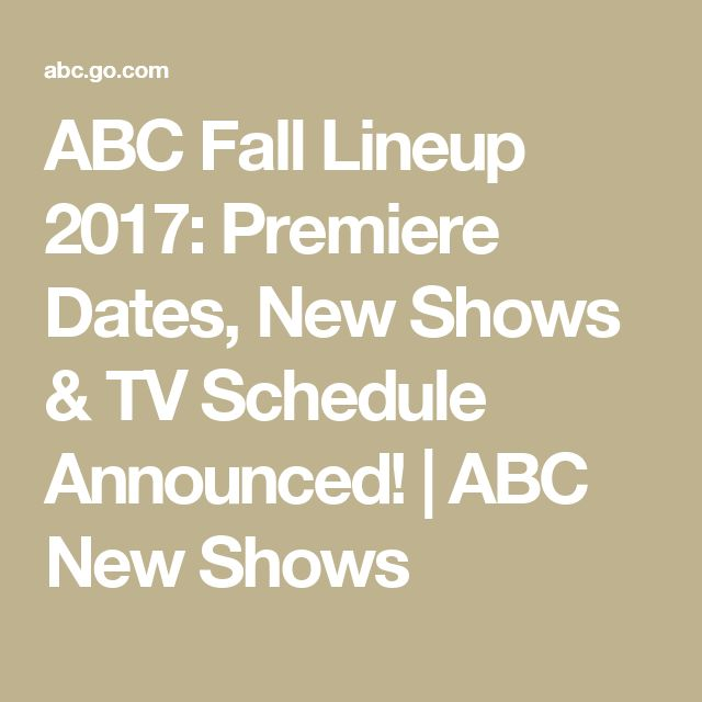 ABC Fall Lineup 2017: Premiere Dates, New Shows & TV Schedule Announced! | ABC New Shows