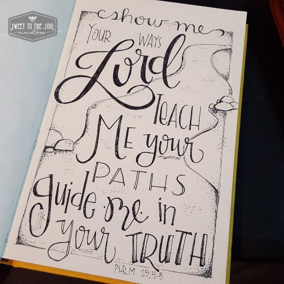 Sweet To The Soul Ministries - 30 Days of Bible Lettering July - Psalm 25:4