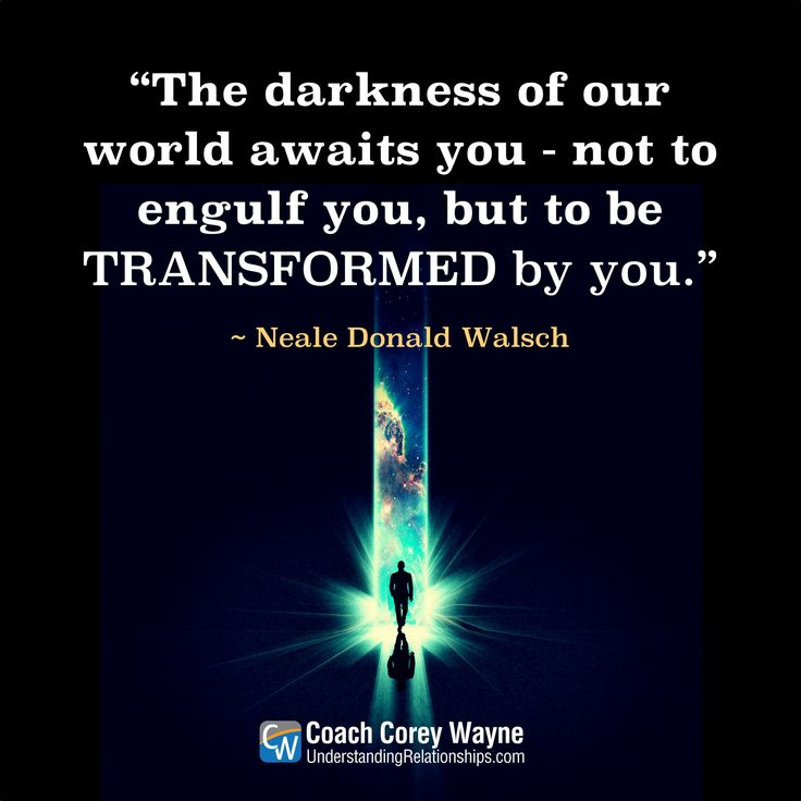 "#nealedonaldwalsch #conversationswithgod #darkness #transformation #meaning #purpose #selfdetermination #accomplishments #success #contribution #business #coachcoreywayne #greatquotes Photo by iStock.com/Yuri_Arcurs ""The darkness of our world awaits you - not to engulf you, but to be transformed by you."" ~ Neale Donald Walsch"