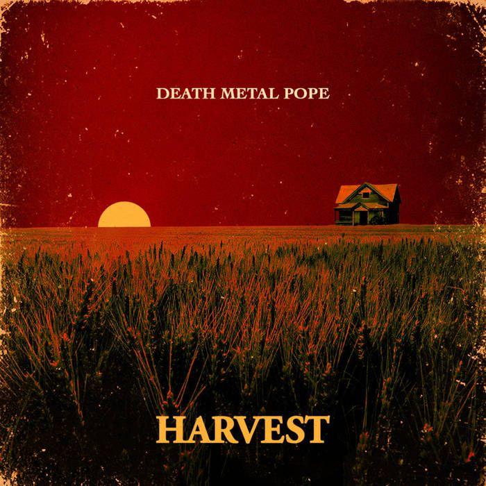 Harvest   Death Metal Pope