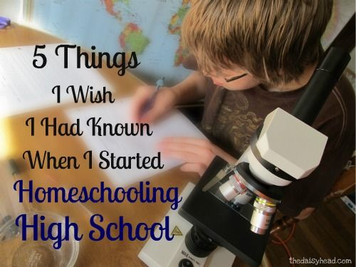 Hindsight truly is 20/20. Having homeschooled high school with three teens so far, there are a few things that I know now that I wish I would have known when I started homeschooling high school.
