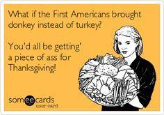THIS is my Thanksgiving joke! BAHAHAHAHA!