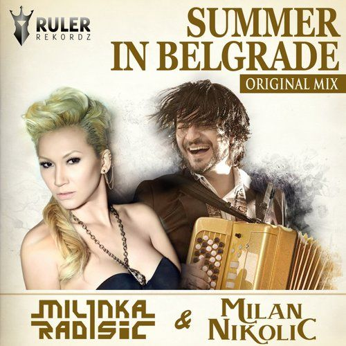 RRZ007 - RULER REKORDZ  Summer In Belgrade (Original Mix) - Milinka Radisic feat Milan Nikolic  Get it at Beatport: http://www.beatport.com/release/summer-in-belgrade/1331725  #RRZ007 #summer #belgrade #summerinbelgrade #milinka #milinkaradisic #milan #milannikolic #traditional #house #music #housemusic #ruler #rulerrekordz