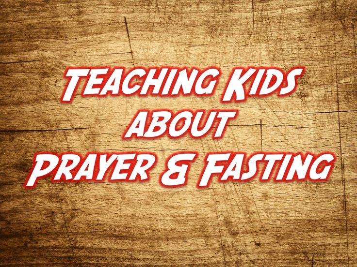 Teaching Kids About Prayer & Fasting ~ RELEVANT CHILDREN'S MINISTRY