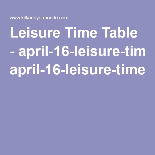 Leisure Time Table - april-16-leisure-time-table.pdf