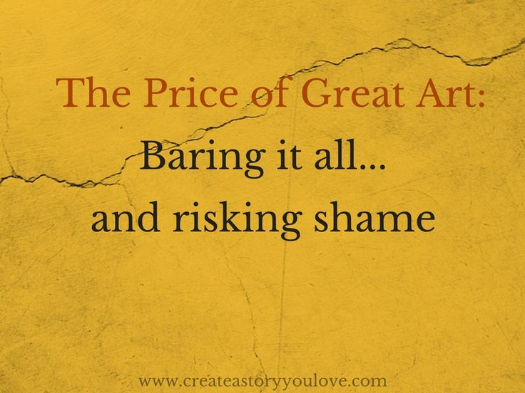 The Price of Great Art: Baring it all and Risking Shame by Lorna Faith
